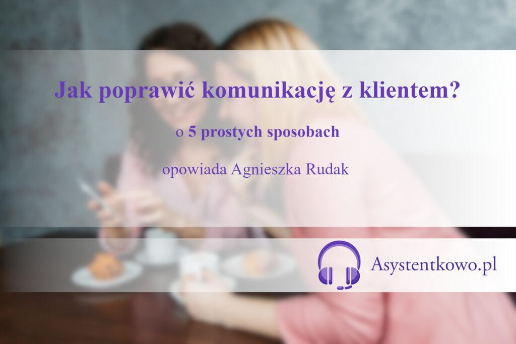 Jak poprawić komunikację z klientem - Asystentkowo.pl