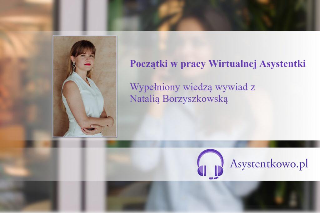 Początki w pracy Wirtualnej Asystentki VA - Wywiad z Natalią Borzyszkowską